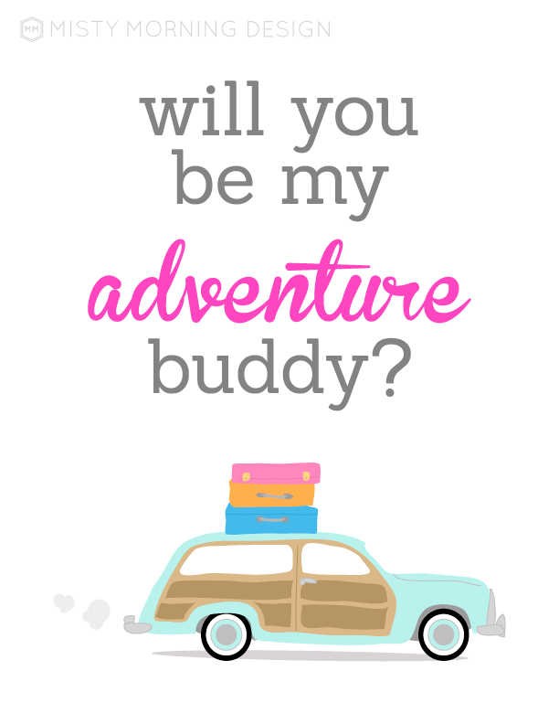 Adventure Buddy // Travel Poster by Misty Morning Design