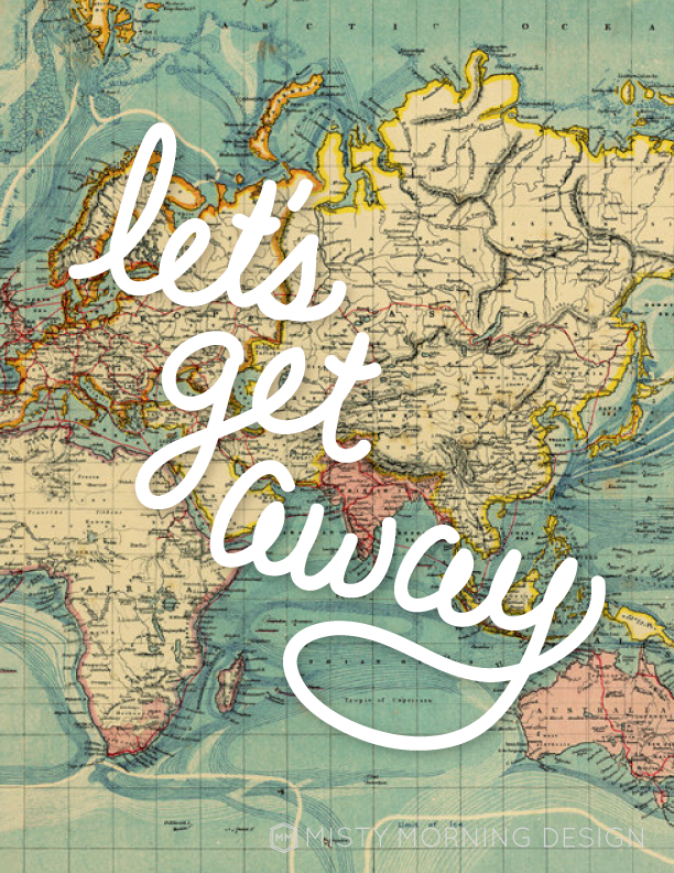 Let's Get Away // Free Travel Poster by Misty Morning Design